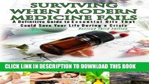 [PDF] 3rd Edition - Surviving When Modern Medicine Fails: A definitive Guide to Essential Oils