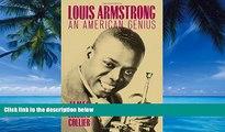 Big Deals  Louis Armstrong: An American Genius  Best Seller Books Best Seller