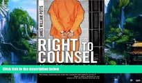 Big Deals  Right to Counsel: A Lawyer s Struggle to Defend a Serial Killer  Full Ebooks Most Wanted