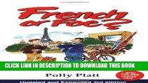 [PDF] French or Foe?: Getting the Most Out of Visiting, Living and Working in France Popular