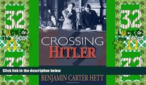 Big Deals  Crossing Hitler: The Man Who Put the Nazis on the Witness Stand  Best Seller Books Most