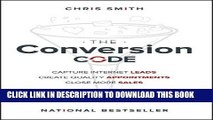 [PDF] The Conversion Code: Capture Internet Leads, Create Quality Appointments, Close More Sales