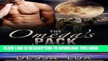 [PDF] FREE The Omega s Pack: Alpha/Beta/Omega Werewolf Pack Romance M/M   M/M/M/M (The Protection
