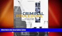 Big Deals  Criminal Procedure for the Criminal Justice Professional  Full Read Most Wanted