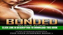 [PDF] FREE Bonded to the Alien: Alien Warrior Romance (The Gate Jumpers (Science Fiction Romance)