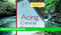 Books to Read  Acing Criminal Procedure, 2nd (Acing Law School)  Full Ebooks Most Wanted