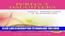 [EBOOK] DOWNLOAD Perfect Daughters: Adult Daughters of Alcoholics GET NOW
