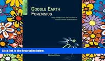 Full [PDF]  Google Earth Forensics: Using Google Earth Geo-Location in Digital Forensic