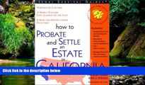 READ FULL  How to Probate and Settle an Estate in California (How to Probate   Settle an Estate in