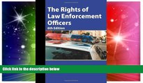 READ FULL  The Rights of Law Enforcement Officers  READ Ebook Full Ebook