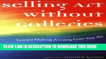 [PDF] Selling Art Without Galleries: Toward Making a Living from Your Art Popular Online