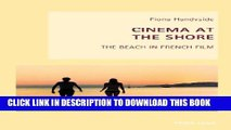 [Read PDF] Cinema at the Shore: The Beach in French Film (New Studies in European Cinema) Ebook