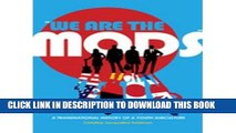 [Read PDF] We are the Mods: A Transnational History of a Youth Subculture (Mediated Youth)