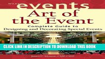 [EBOOK] DOWNLOAD Art of the Event: Complete Guide to Designing and Decorating Special Events READ