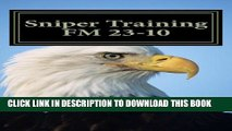 [PDF] Sniper Training FM 23-10: OFFICIAL U.S. Army Field Manual 23-10 (Sniper Training) Popular
