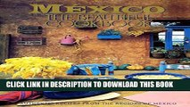 [PDF] Mexico The Beautiful Cookbook: Authentic Recipes from the Regions of Mexico Full Online