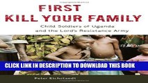 [PDF] First Kill Your Family: Child Soldiers of Uganda and the Lord s Resistance Army Full Online