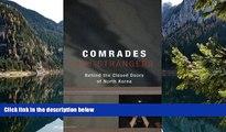 Big Deals  Comrades and Strangers: Behind the Closed Doors of North Korea  Full Read Best Seller