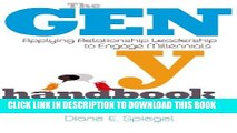 [PDF] The Gen Y Handbook: Applying Relationship Leadership to Engage Millennials Popular Colection