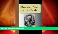 Big Deals  Beasts, Men and Gods  Best Seller Books Most Wanted