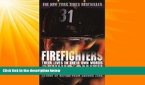 FREE PDF  Firefighters: Their Lives in Their Own Words[ FIREFIGHTERS: THEIR LIVES IN THEIR OWN