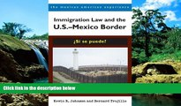 Must Have  Immigration Law and the U.S.–Mexico Border: ¿Sí se puede? (The Mexican American