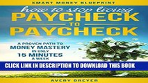 [PDF] How to Stop Living Paycheck to Paycheck (2nd Edition): A proven path to money mastery in