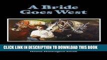 [PDF] A Bride Goes West (Women of the West) Popular Online