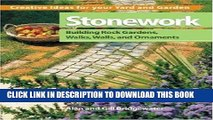 [PDF] Stonework: Building Rock Gardens, Walks, Walls, and Ornaments (Creative Ideas for Your Yard