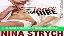 [PDF] Fiancé for Hire: A Stand-Alone Contemporary Romance (Escort Files Book 2) Full Collection