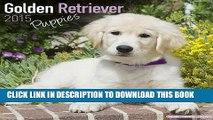 [PDF] Golden Retriever Puppies Calendar - Only Dog Breed Golden Retriever Puppies Calendar - 2015