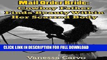 [DOWNLOAD PDF] Mail Order Bride: Cowboy Father Finds Beauty Within Her Scarred Body (A Clean