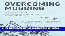 [Read PDF] Overcoming Mobbing: A Recovery Guide for Workplace Aggression and Bullying Download