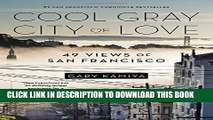 [PDF] Cool Gray City of Love: 49 Views of San Francisco Popular Colection