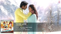 Tere Liye Full Song (Audio) ¦ 'SANAM RE' ¦ Pulkit Samrat, Yami Gautam, Divya khosla Kumar