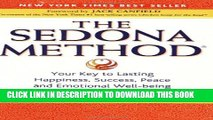 [PDF] The Sedona Method: Your Key to Lasting Happiness, Success, Peace and Emotional Well-Being