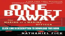 [DOWNLOAD] PDF BOOK One Bullet Away: The Making of a Marine Officer New