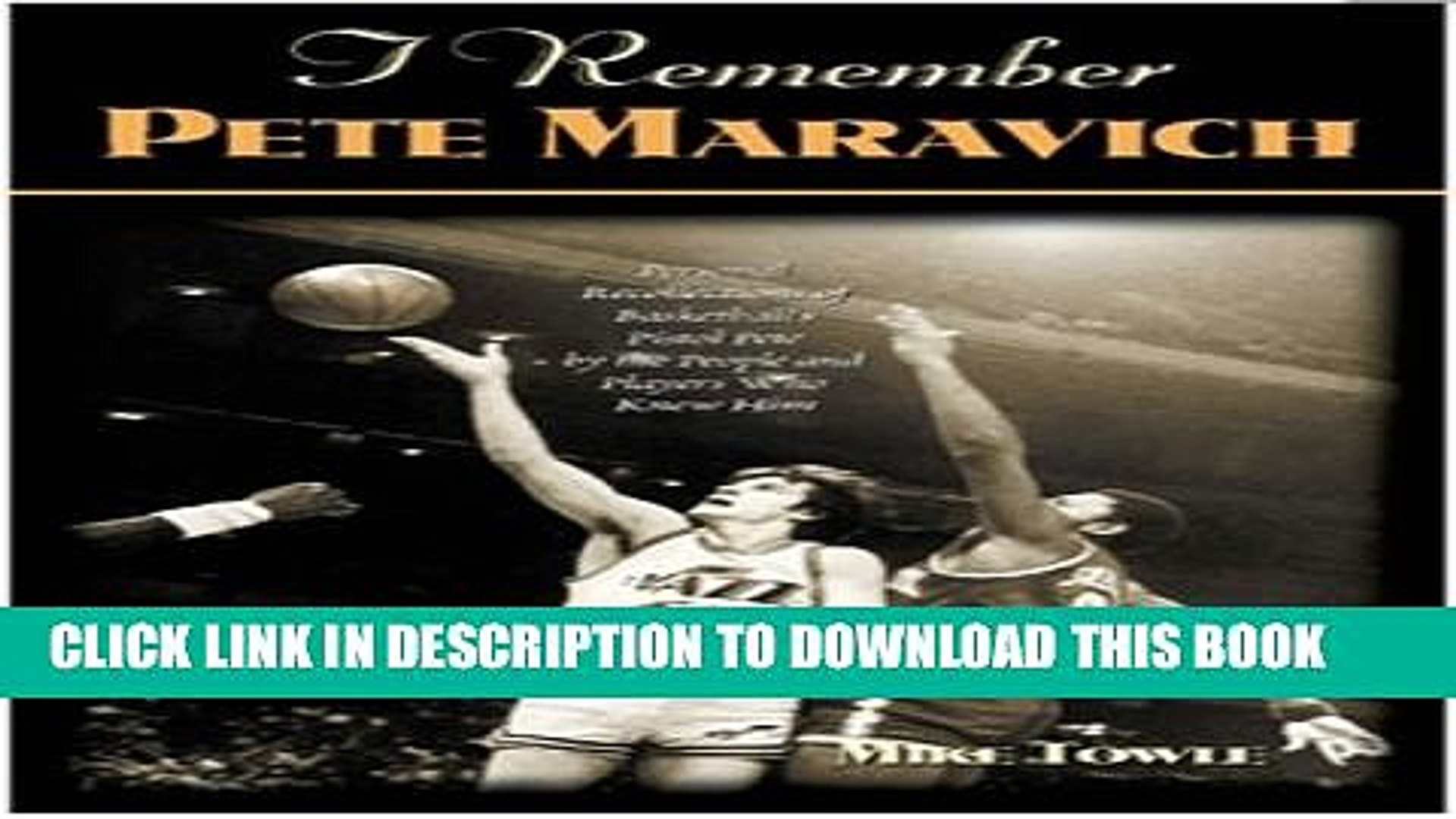 [PDF] I Remember Pete Maravich: Personal Recollections of Basketballs Pistol Pete Full Online