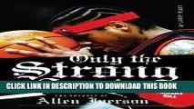 [Read PDF] Only the Strong Survive: Allen Iverson   Hip-Hop American Dream Ebook Online