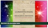 Full [PDF]  The Constitution of Religious Freedom: God, Politics, and the First Amendment  Premium
