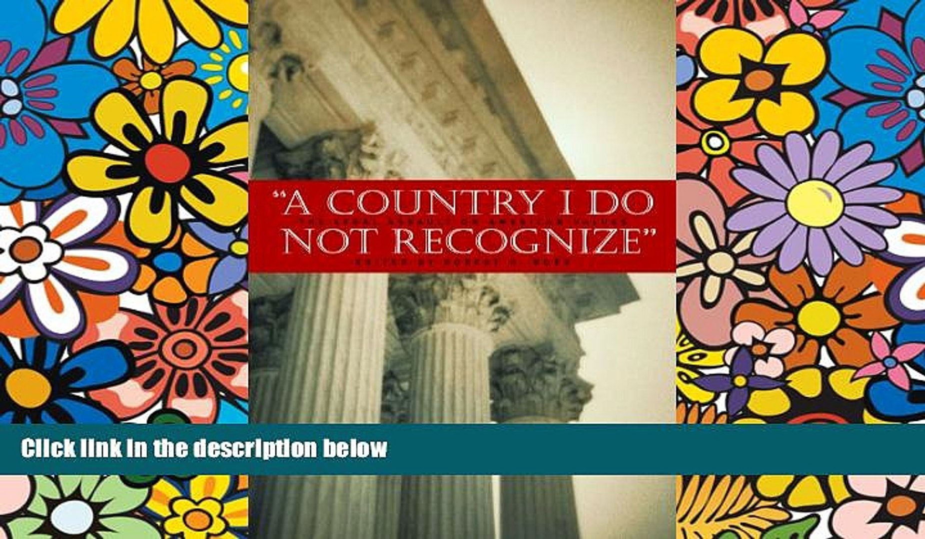 Must Have  A Country I Do Not Recognize: The Legal Assault on American Values (Hoover Institution