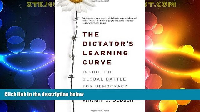 Big Deals  The Dictator s Learning Curve: Inside the Global Battle for Democracy  Best Seller