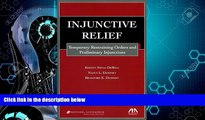 READ book  Injunctive Relief: Temporary Restraining Orders and Preliminary Injunctions  FREE