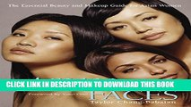 [EBOOK] DOWNLOAD Asian Faces: The Essential Beauty and Makeup Guide for Asian Women GET NOW