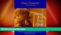 Big Deals  I Speak For This Child: True Stories of a Child Advocate  Full Read Best Seller
