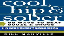 [EBOOK] DOWNLOAD Cool, Hip   Sober: 88 Ways to Beat Booze and Drugs READ NOW