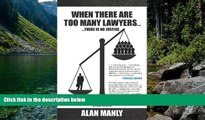 Deals in Books  When There Are Too Many Lawyers .... There Is No Justice  READ PDF Online Ebooks