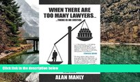 Full Online [PDF]  When There Are Too Many Lawyers .... There Is No Justice  READ PDF Online Ebooks