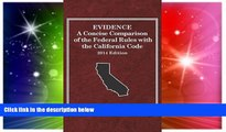 Must Have  Evidence, A Concise Comparison of the Federal Rules with the California Code, 2014
