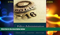 Big Deals  Police Administration: Structures, Processes, and Behavior (9th Edition)  Full Read